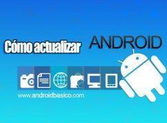 Cómo Actualizar Android a la última versión en todos los modelos de móviles y tablets
